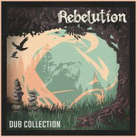 Rebelution -Dub Collection