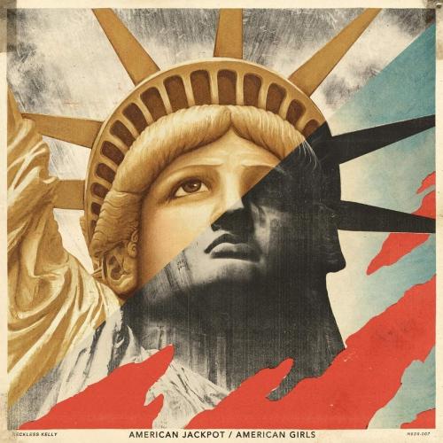 Reckless Kelly - American Jackpot / American Girls