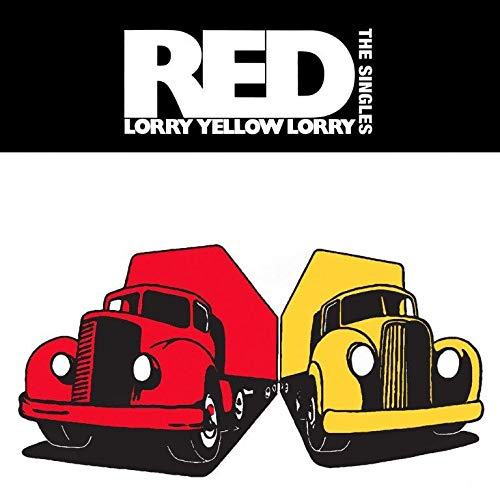 Red Lorry Yellow Lorry -The Singles