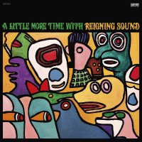 Reigning Sound -A Little More Time With Reigning Sound