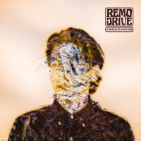 Remo Drive -A Portrait Of An Ugly Man