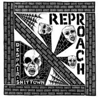 Reproach - Despair / Shittown