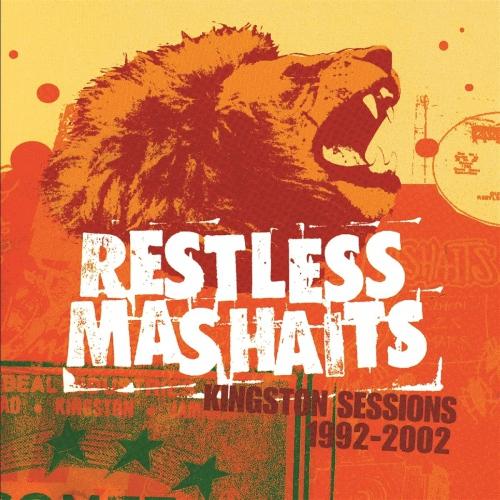 Restless Mashaits - Kingston Sessions 1992-2002