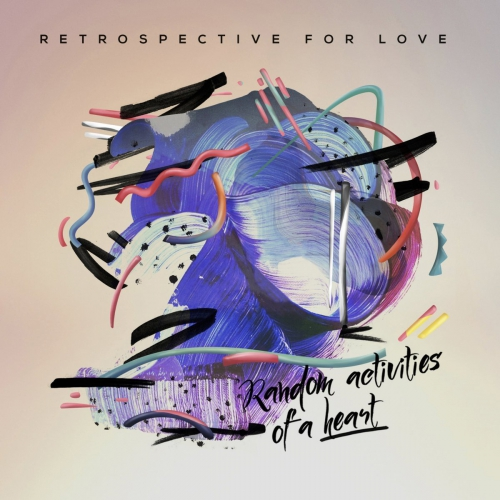 Retrospective For Love - Random Activities Of A Heart