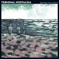 Reuben Hollebon -Terminal Nostalgia