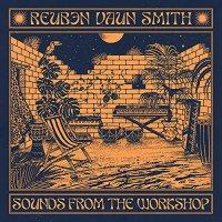 Reuben Vaun Smith - Sounds From The Workshop