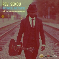 Rev. Sekou -In Times Like These