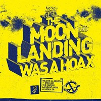 Reznik  &  Mikesh - The Moon Landing Was A Hoax