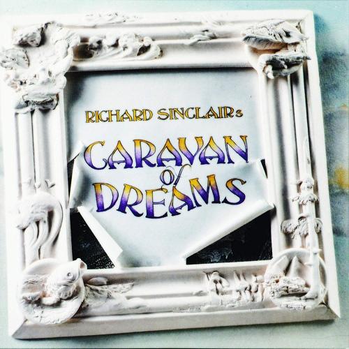 Richar Sinclair - Sinclair's Caravan Of Dreams