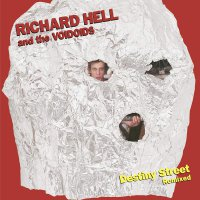 Richard Hell And The Voidiods -Destiny Street Remixed