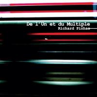 Richard Pinhas - De L'un Et Du Multiple