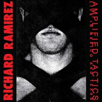 Richard Ramirez - Amplified Tactics