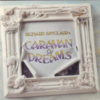 Richard Sinclair -Caravan Of Dreams