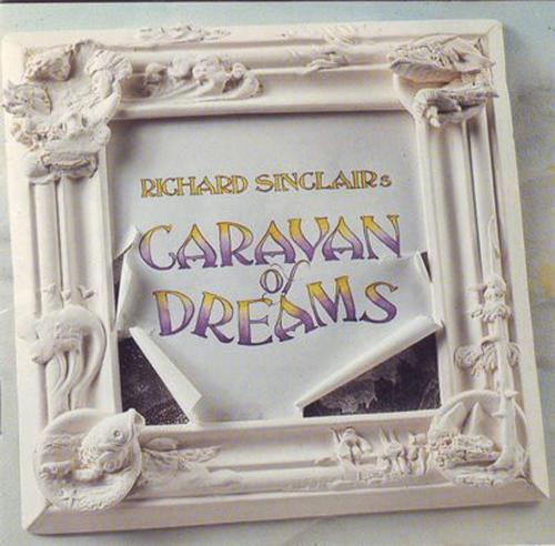 Richard Sinclair -Caravan Of Dreams