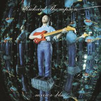 Richard Thompson - Mirror Blue