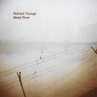 Richard Youngs -Metal River