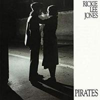 Rickie Lee Jones -Pirates