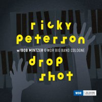 Ricky ; Bob Mintzer Peterson &  Wdr Big Band Cologne -Drop Shot