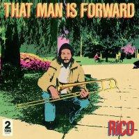 Rico -That Man Is Forward