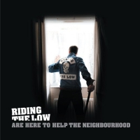 Riding The Low -Are Here To He The Neighbourhood