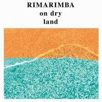 Rimarimba -On Dry Land