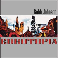 Robb Johnson - Eurotopia