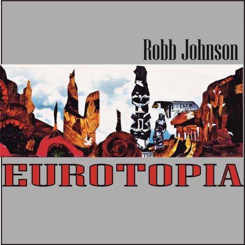 Robb Johnson - Eurotopia