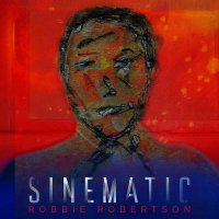 Robbie Robertson -Sinematic