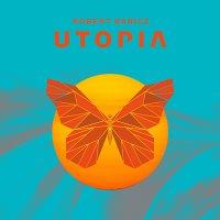 Robert Babicz -Utopia