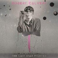 Robert Calvert -The Last Starfighter