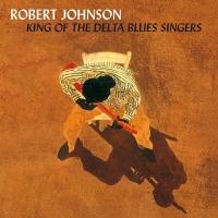 Robert Johnson - King Of The Delta Blues Singer