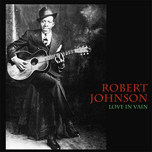 Robert Johnson - Love In Vain
