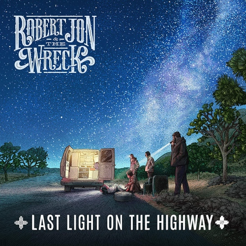 Robert Jon And The Wreck - Last Light On The Highway