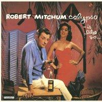 Robert Mitchum -Calypso Is Like So