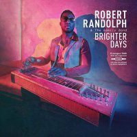 Robert Randolph & The Family Band - Brighter Days Limited
