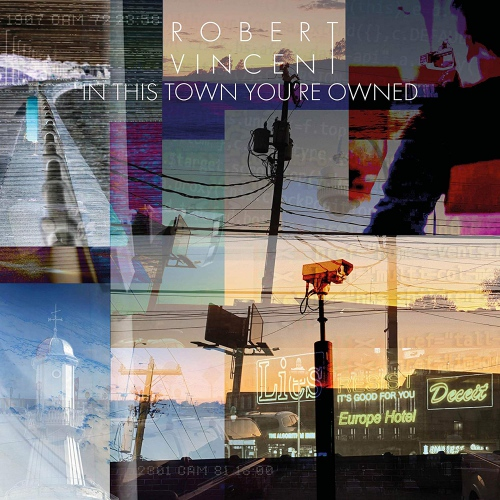Robert Vincent -In This Town You're Owned