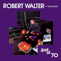 Robert Walter -Spirit Of '70