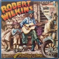 Robert Wilkins -Original Rolling Stone