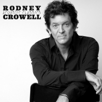Rodney Crowell - Acoustic Classics