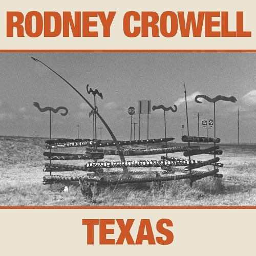 Rodney Crowell -Texas