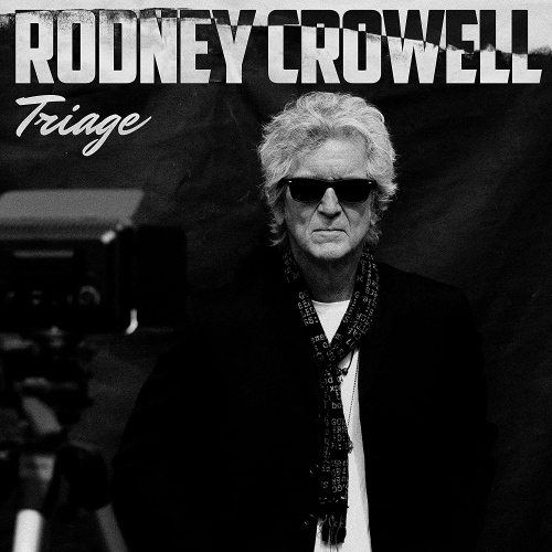 Rodney Crowell -Triage