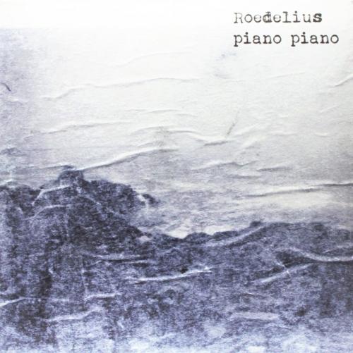 Roedelius - Piano Piano