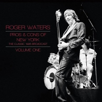 Roger Waters - Pros & Cons Of New York 1