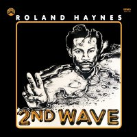 Roland Haynes -Second Wave