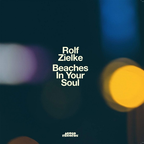 Rolf Zielke -Beaches In Your Soul