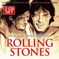 Rolling Stones - Rockin Roots Of