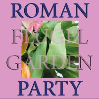 Roman Flugel - Garden Party
