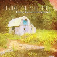 Ronnie & The Broadcasters Earl - Beyond The Blue Door