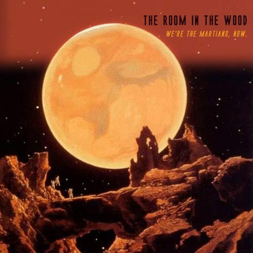 Room In The Wood - We're The Martians, Now
