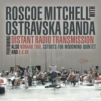 Roscoe Mitchell - Distant Radio Transmission